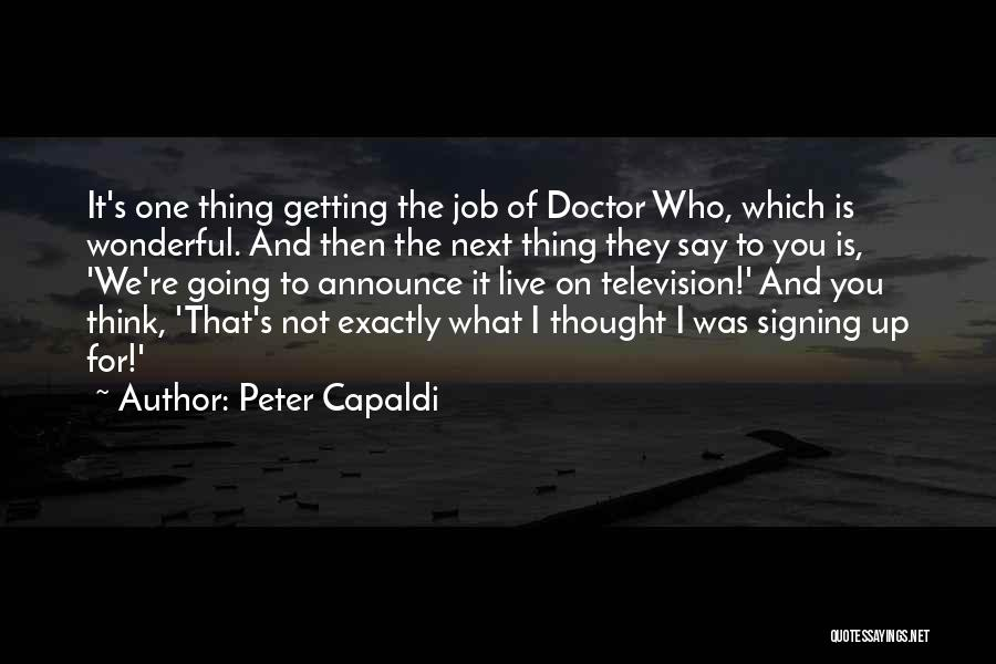 Thought You Quotes By Peter Capaldi