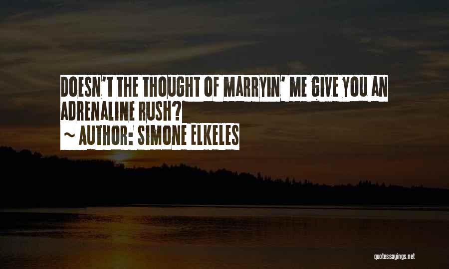 Thought You Quotes By Simone Elkeles