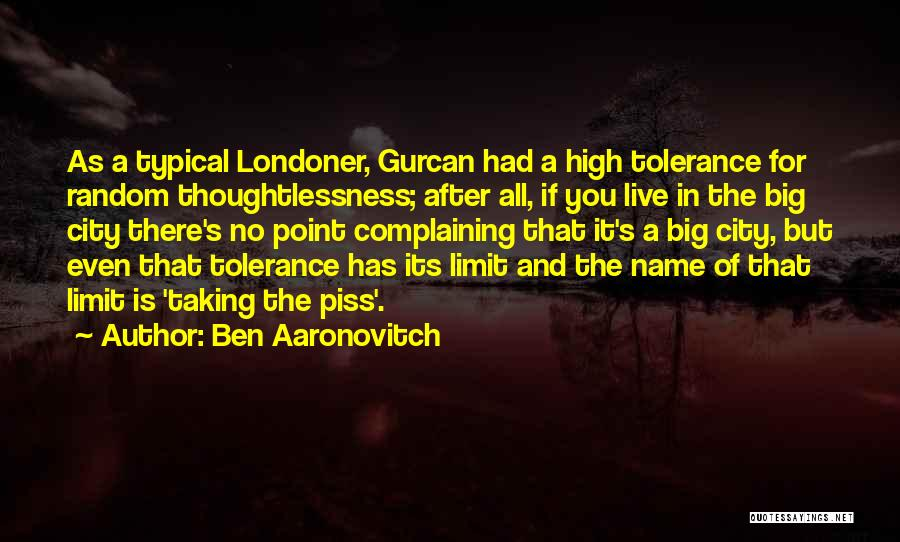 Thoughtlessness Quotes By Ben Aaronovitch