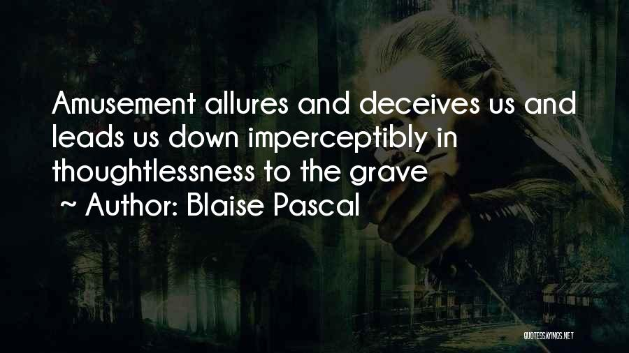 Thoughtlessness Quotes By Blaise Pascal