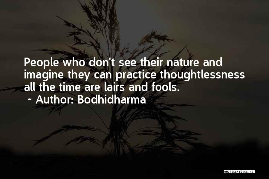 Thoughtlessness Quotes By Bodhidharma