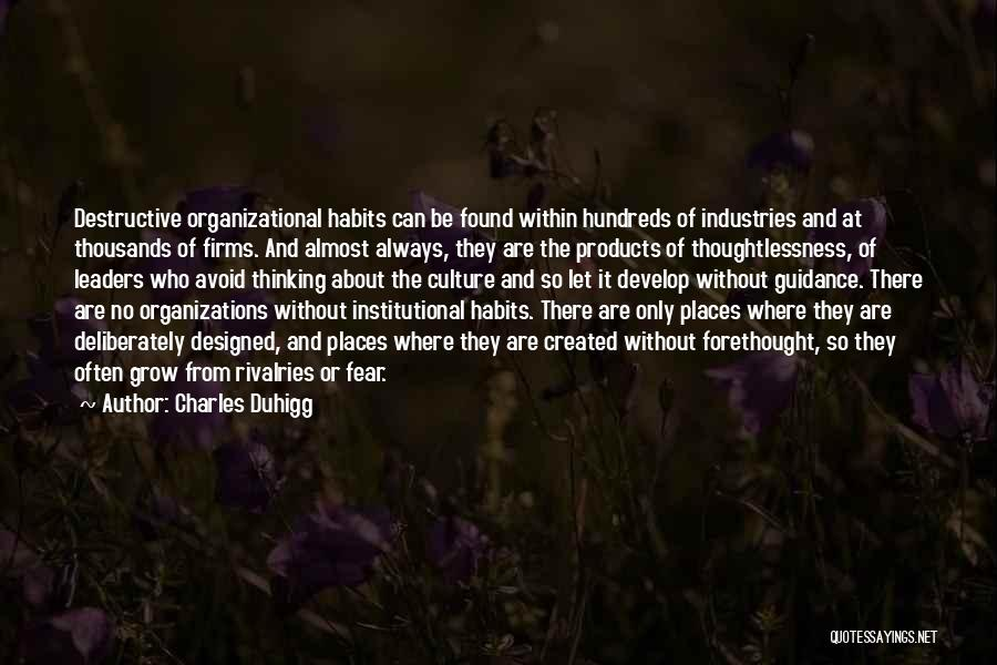 Thoughtlessness Quotes By Charles Duhigg