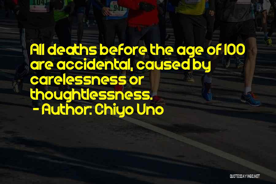Thoughtlessness Quotes By Chiyo Uno
