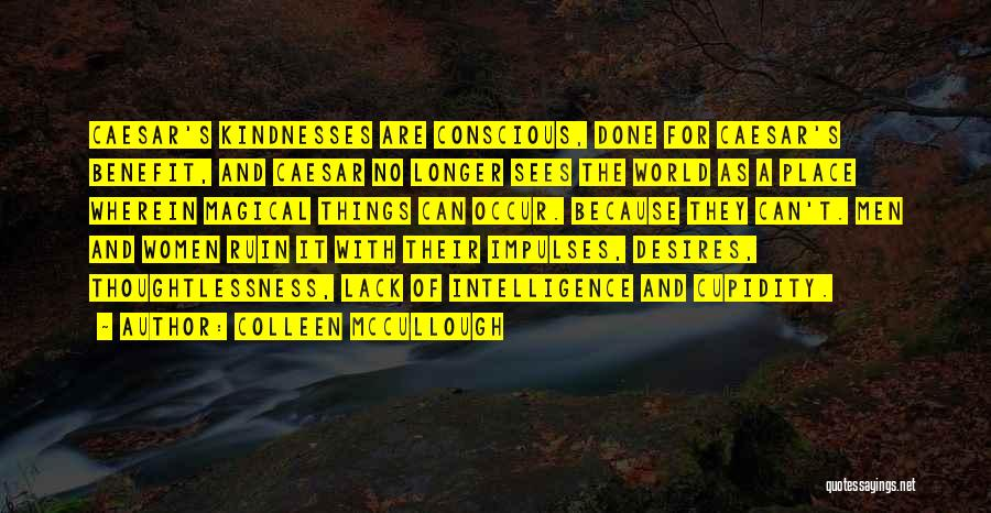 Thoughtlessness Quotes By Colleen McCullough