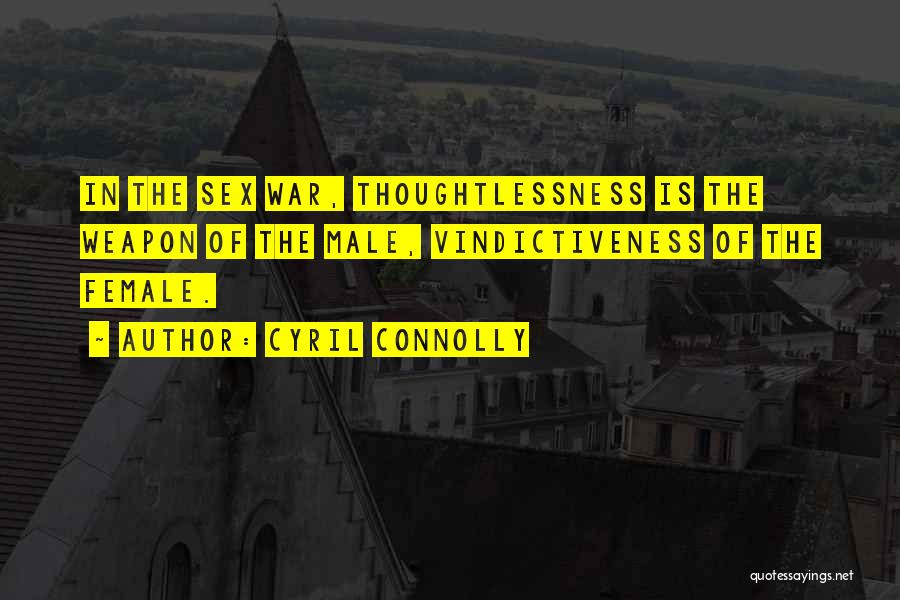 Thoughtlessness Quotes By Cyril Connolly