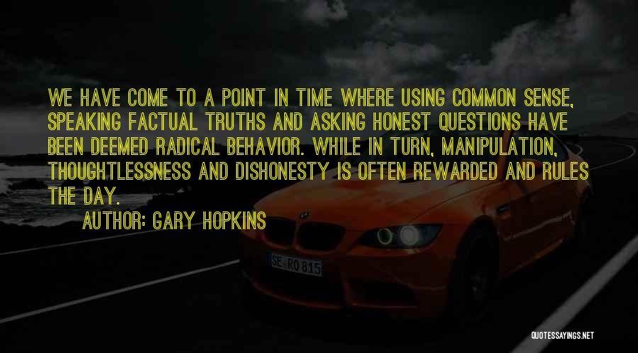 Thoughtlessness Quotes By Gary Hopkins