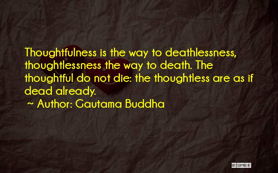 Thoughtlessness Quotes By Gautama Buddha