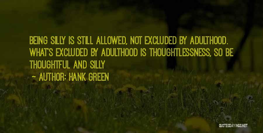 Thoughtlessness Quotes By Hank Green