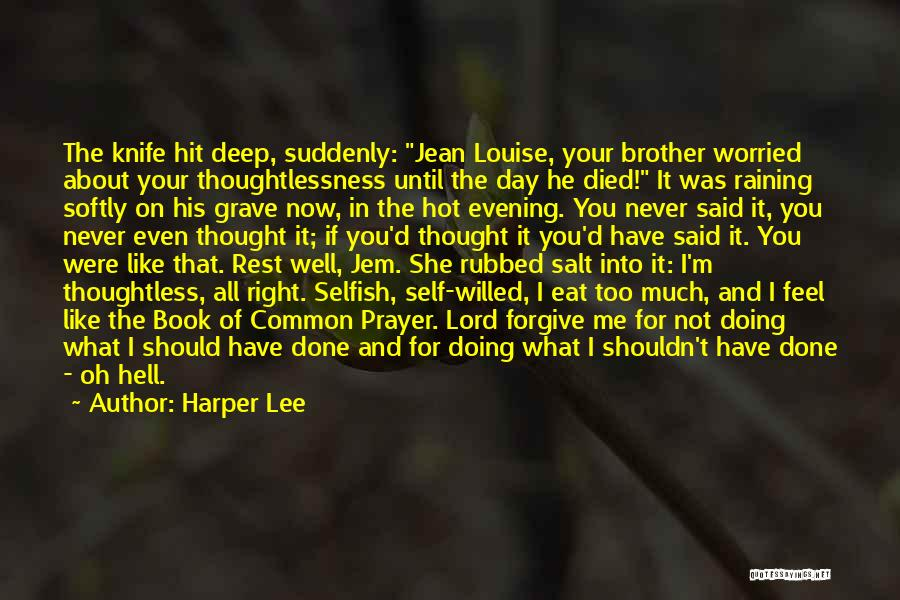 Thoughtlessness Quotes By Harper Lee