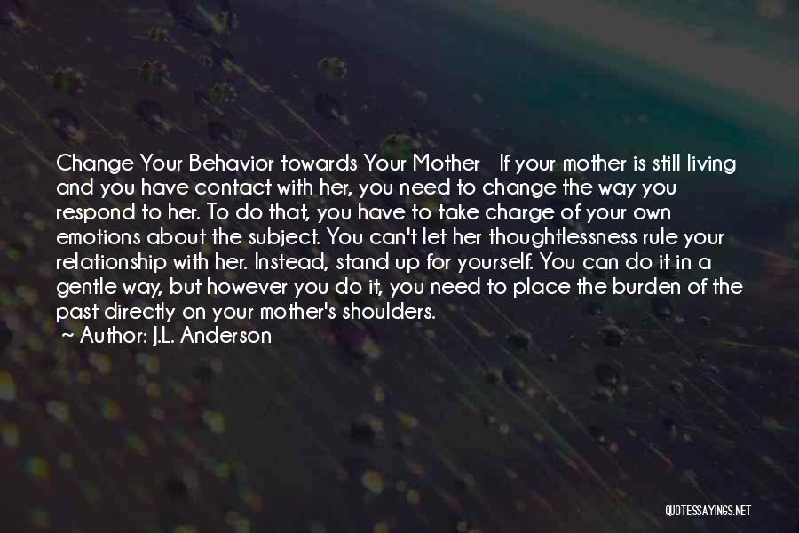 Thoughtlessness Quotes By J.L. Anderson