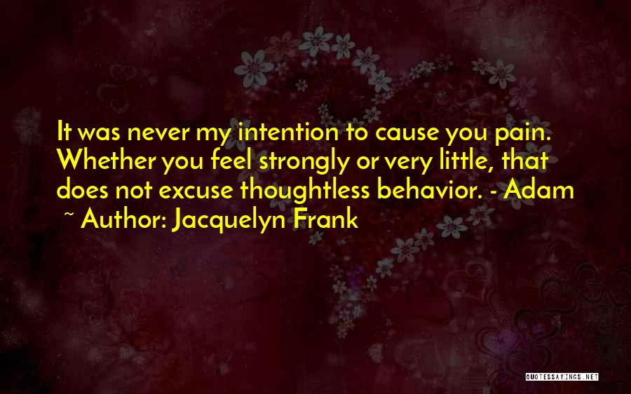 Thoughtlessness Quotes By Jacquelyn Frank