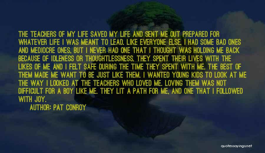 Thoughtlessness Quotes By Pat Conroy