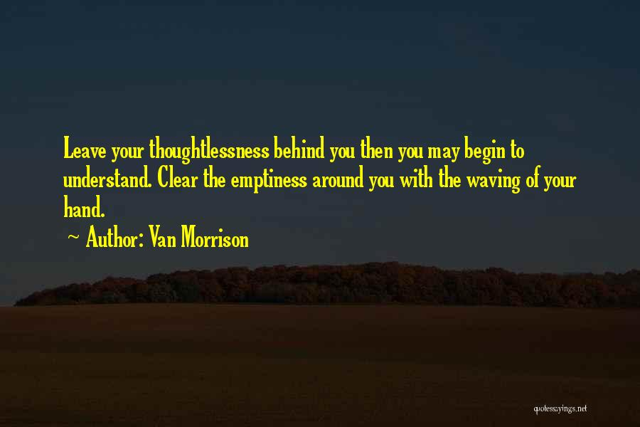 Thoughtlessness Quotes By Van Morrison