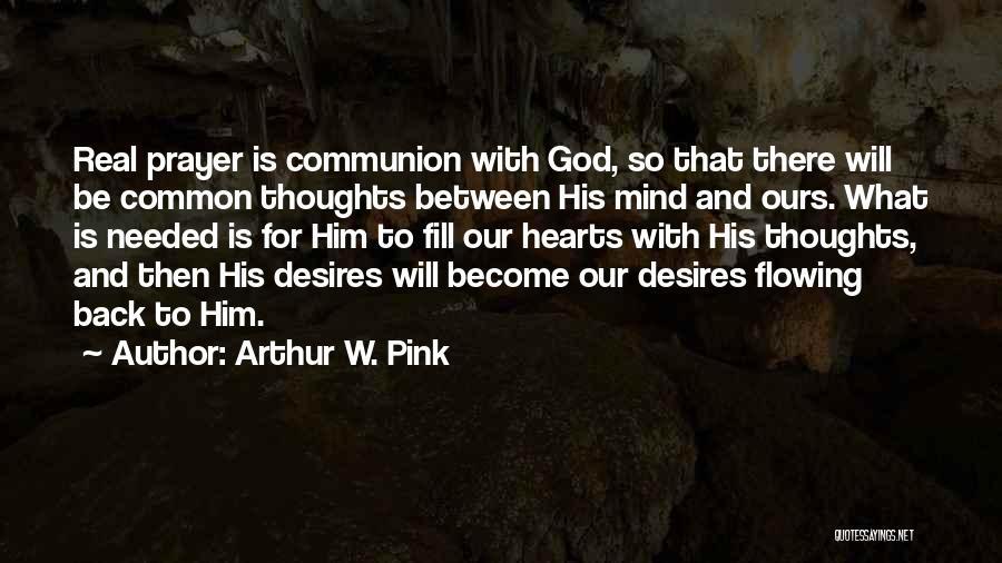 Thoughts Become Quotes By Arthur W. Pink