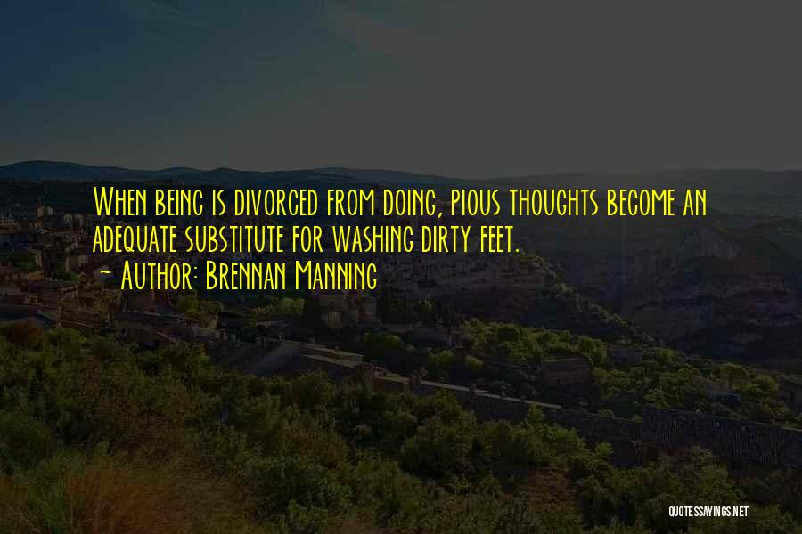 Thoughts Become Quotes By Brennan Manning