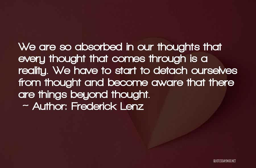 Thoughts Become Quotes By Frederick Lenz