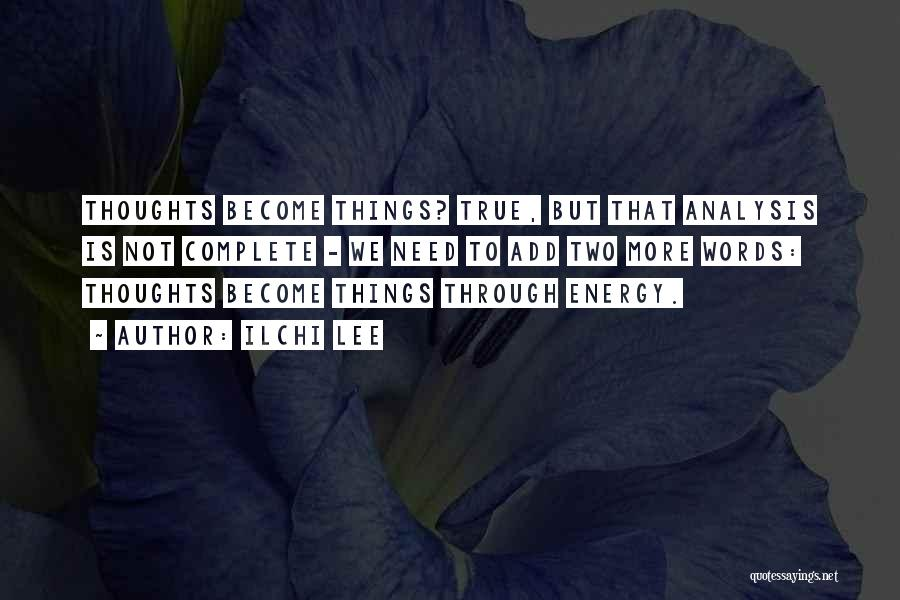 Thoughts Become Quotes By Ilchi Lee