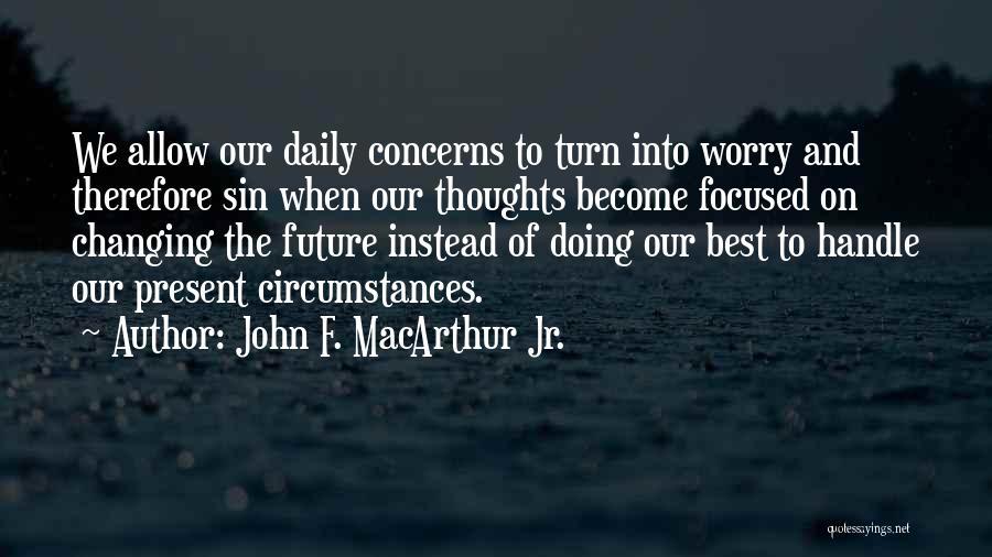 Thoughts Become Quotes By John F. MacArthur Jr.