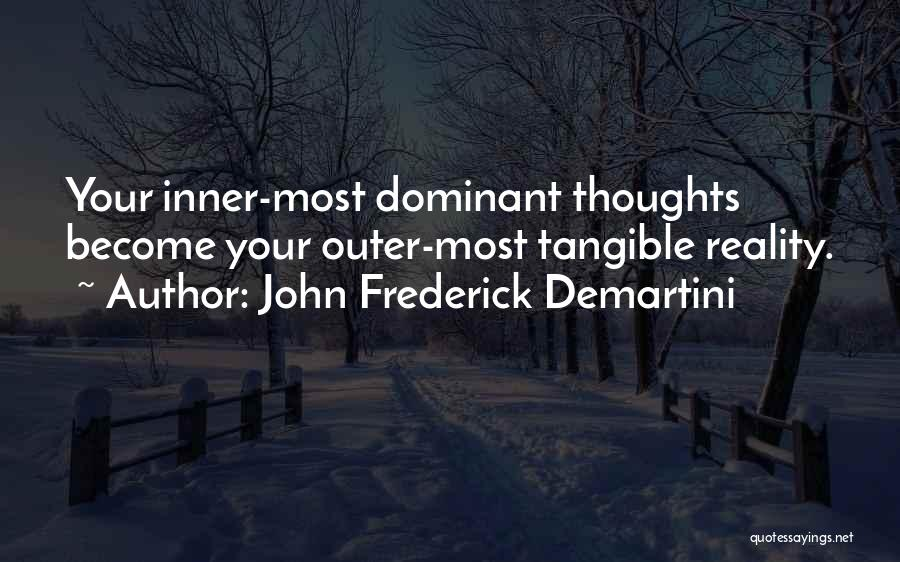 Thoughts Become Quotes By John Frederick Demartini