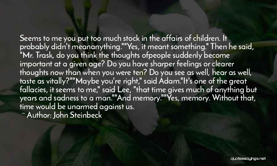 Thoughts Become Quotes By John Steinbeck