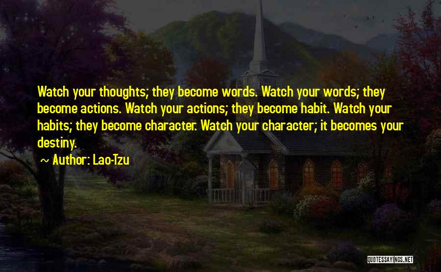 Thoughts Become Quotes By Lao-Tzu
