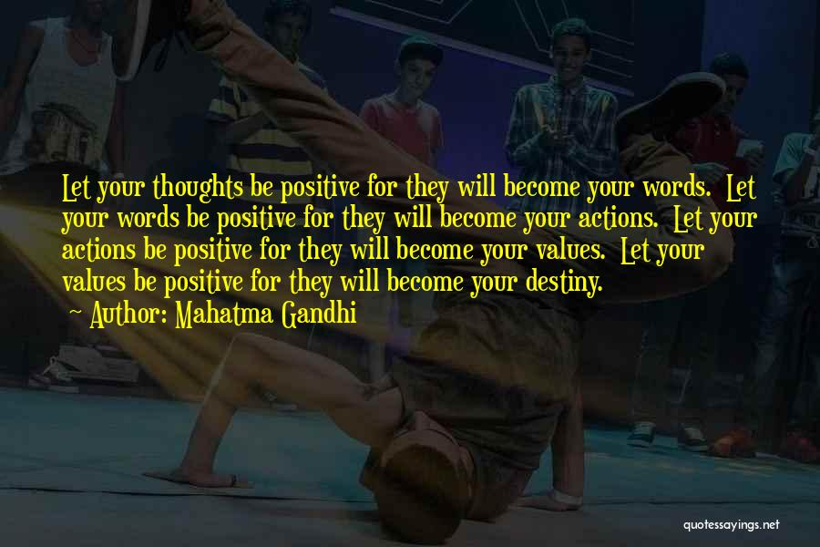 Thoughts Become Quotes By Mahatma Gandhi