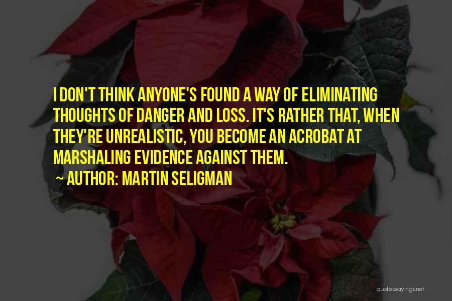 Thoughts Become Quotes By Martin Seligman