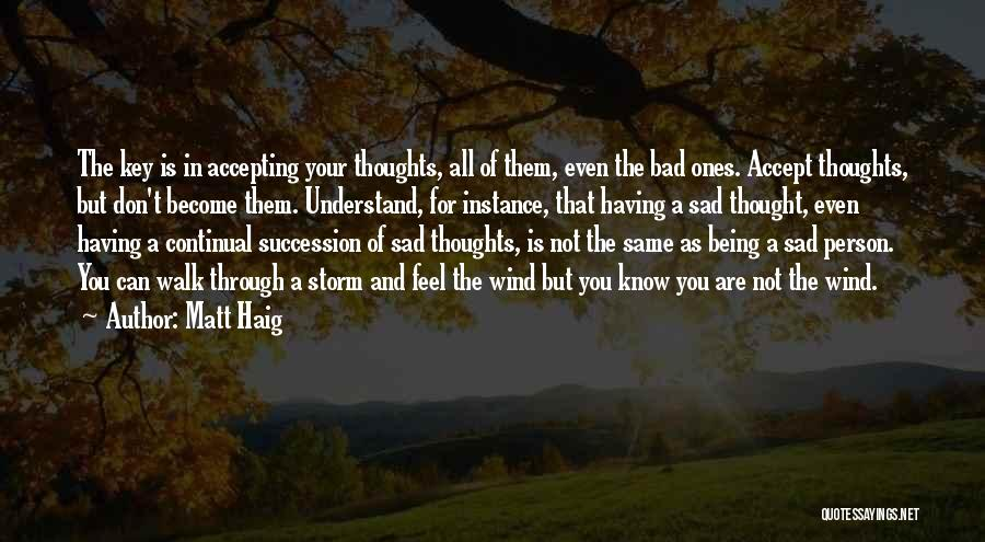 Thoughts Become Quotes By Matt Haig