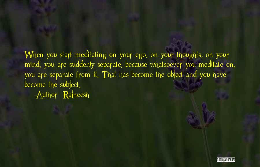 Thoughts Become Quotes By Rajneesh
