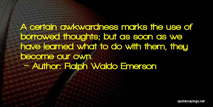 Thoughts Become Quotes By Ralph Waldo Emerson