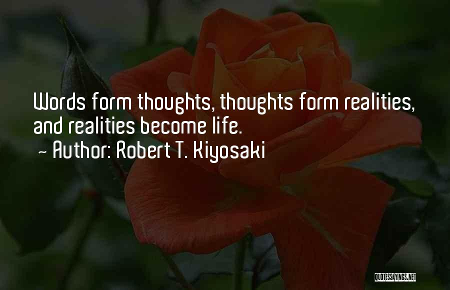 Thoughts Become Quotes By Robert T. Kiyosaki