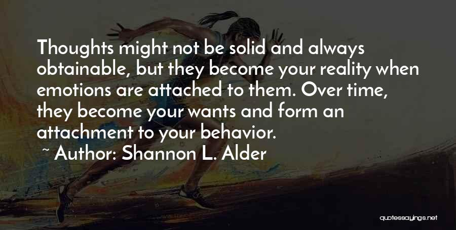 Thoughts Become Quotes By Shannon L. Alder