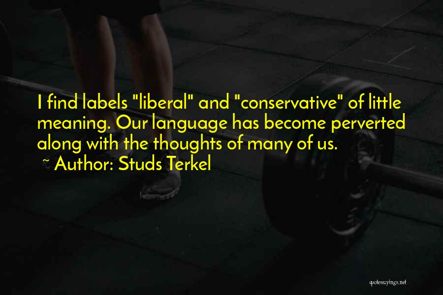 Thoughts Become Quotes By Studs Terkel