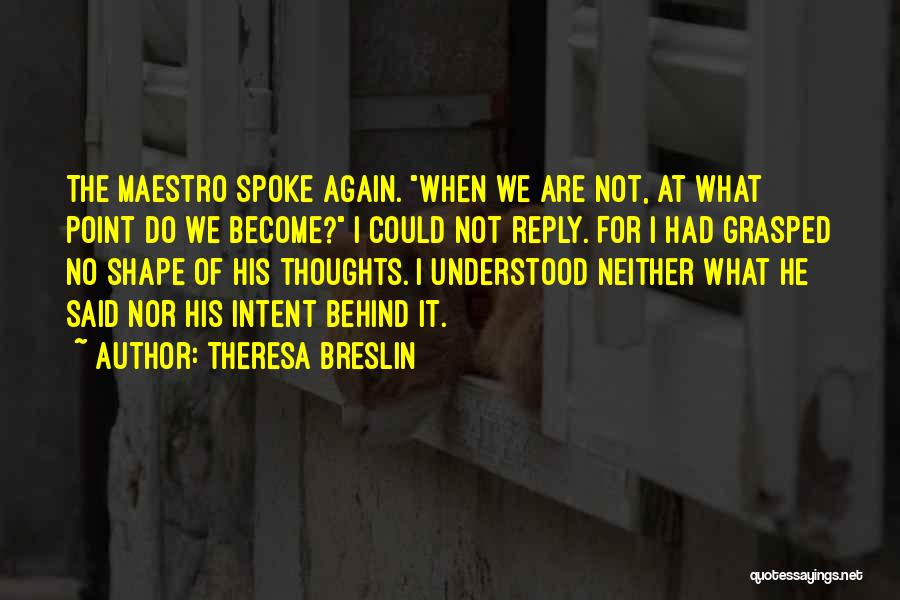 Thoughts Become Quotes By Theresa Breslin