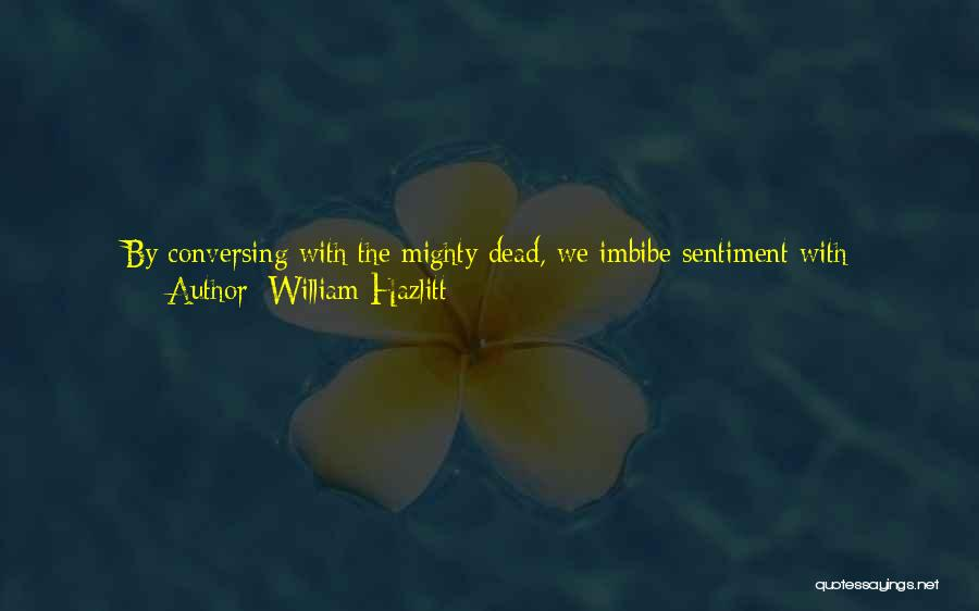 Thoughts Become Quotes By William Hazlitt