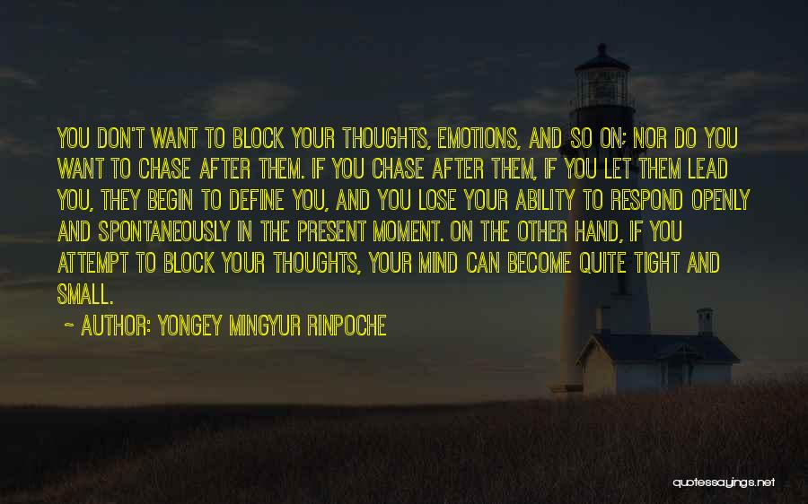 Thoughts Become Quotes By Yongey Mingyur Rinpoche