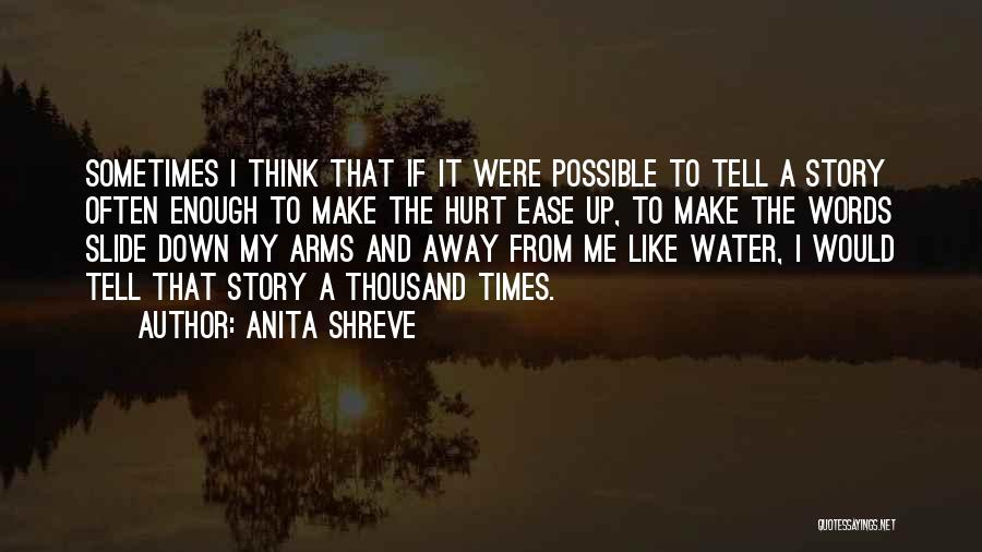 Thousand Arms Quotes By Anita Shreve