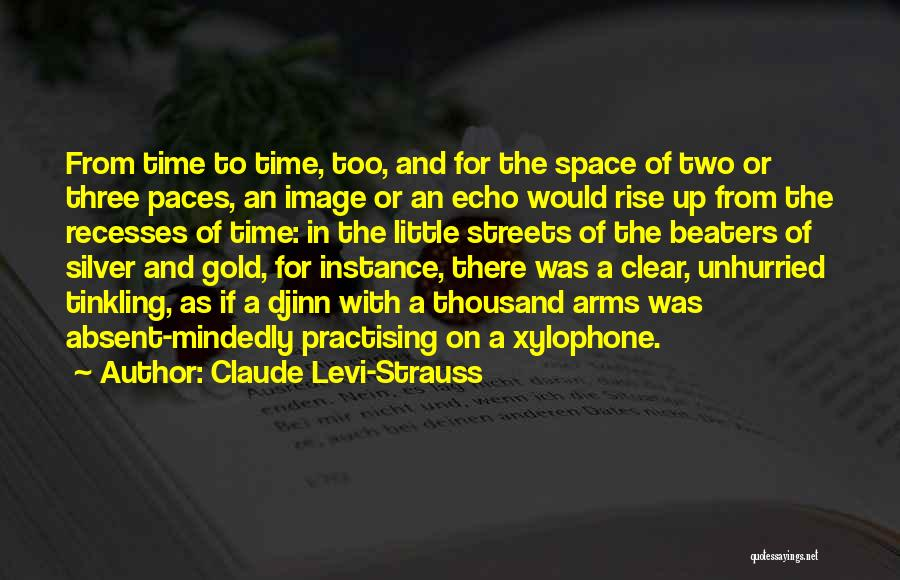 Thousand Arms Quotes By Claude Levi-Strauss
