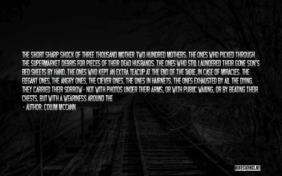 Thousand Arms Quotes By Colum McCann