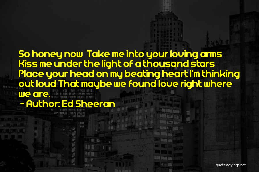 Thousand Arms Quotes By Ed Sheeran