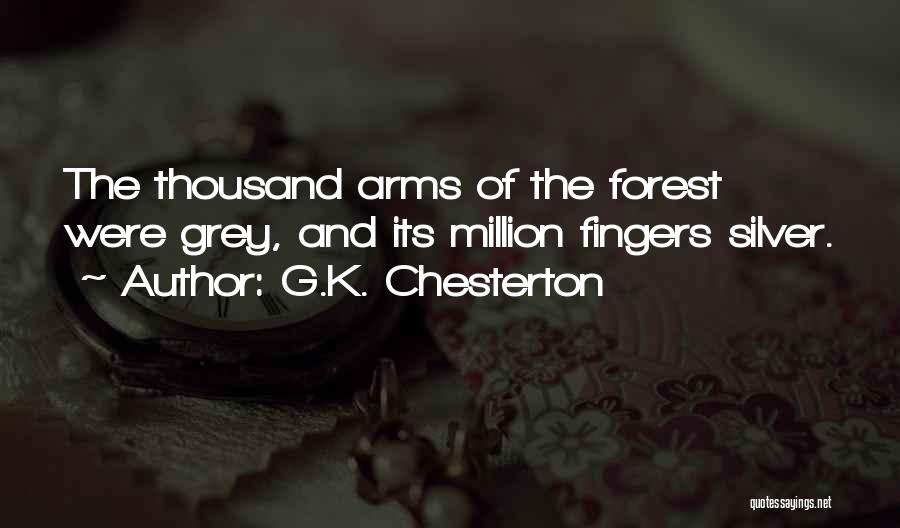 Thousand Arms Quotes By G.K. Chesterton