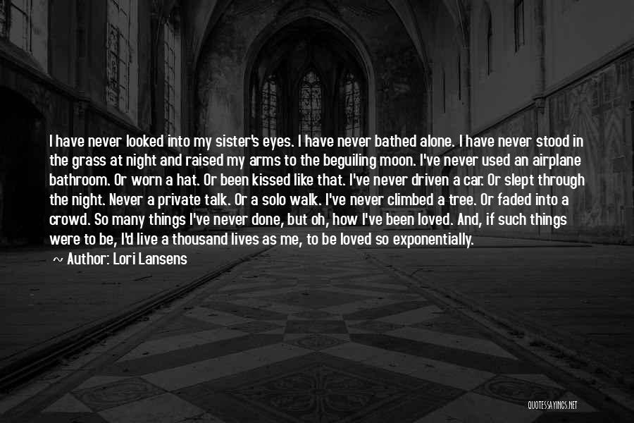 Thousand Arms Quotes By Lori Lansens
