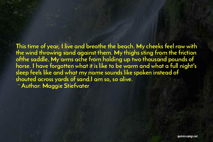 Thousand Arms Quotes By Maggie Stiefvater