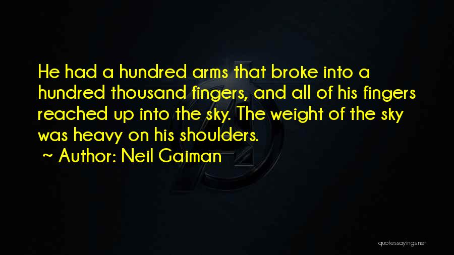 Thousand Arms Quotes By Neil Gaiman