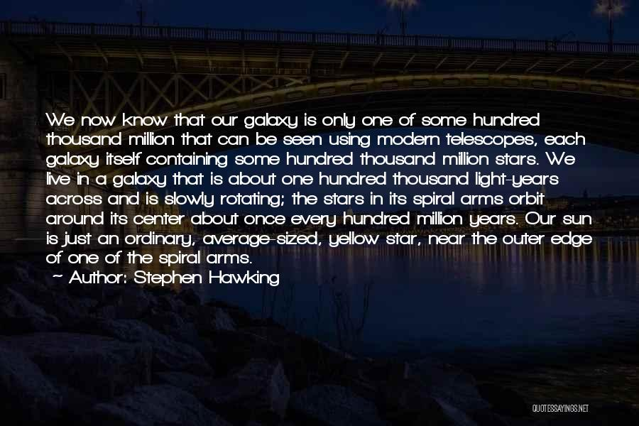 Thousand Arms Quotes By Stephen Hawking
