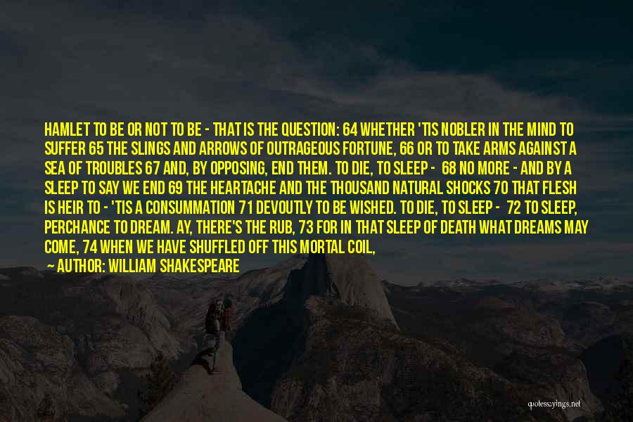 Thousand Arms Quotes By William Shakespeare