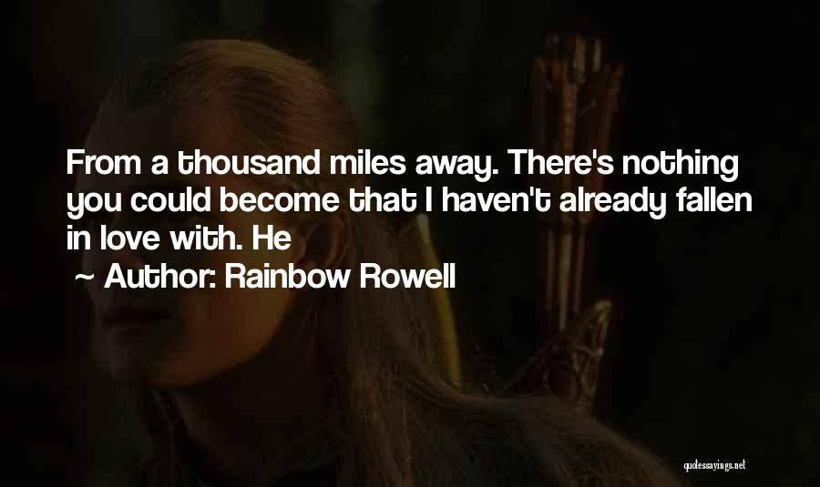 Thousand Miles Away Love Quotes By Rainbow Rowell