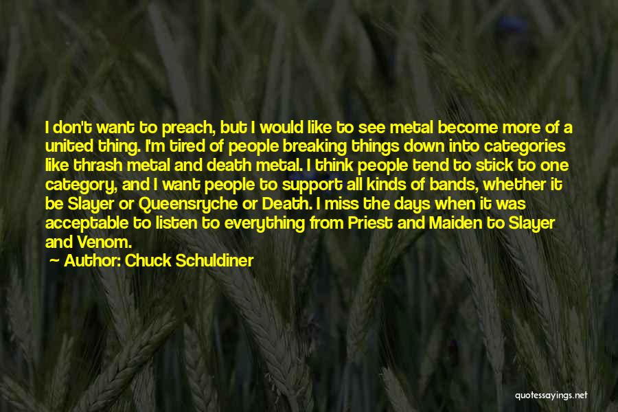 Thrash Metal Quotes By Chuck Schuldiner