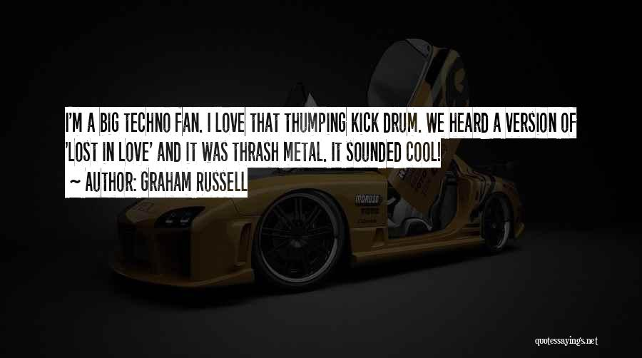 Thrash Metal Quotes By Graham Russell