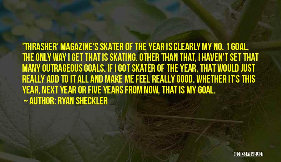 Thrasher Magazine Quotes By Ryan Sheckler